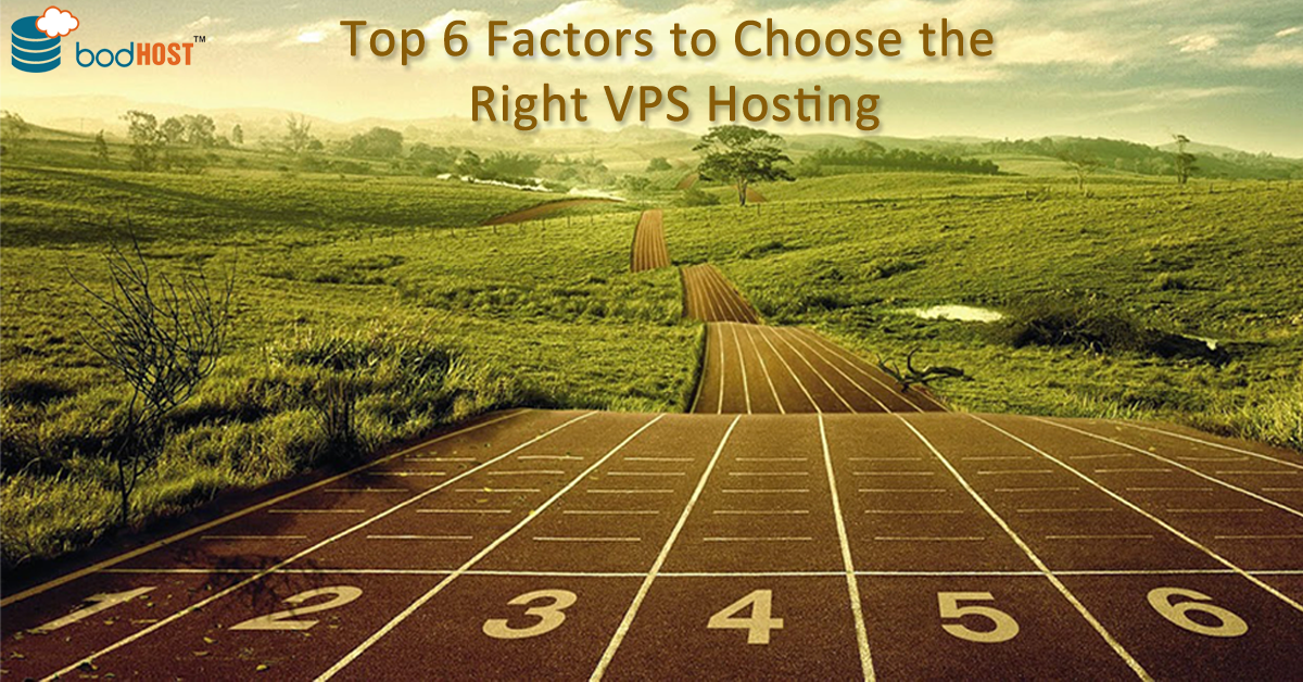 Top 6 Factors to Choose the Right VPS Hosting