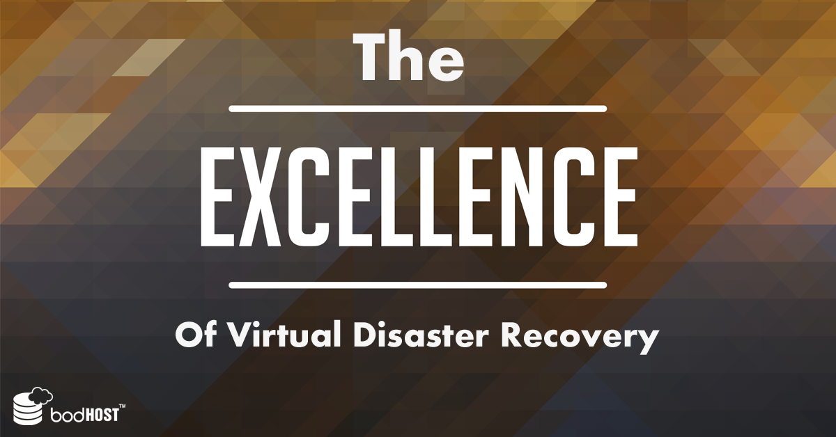 The Excellence of Virtual Disaster Recovery